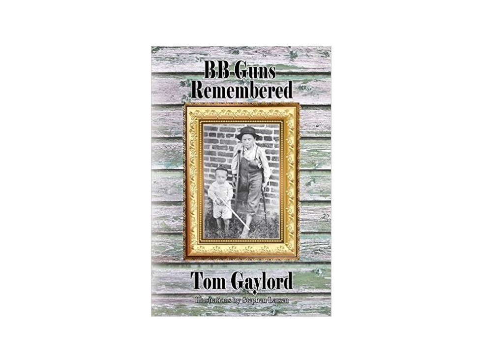 BB Guns Remembered by Tom Gaylord